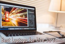 Photo of Best Laptops for Live Streaming